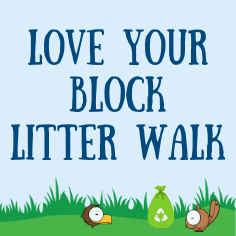 Love Your Block Litter Walk